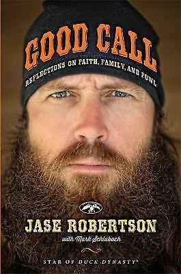 Good Call: Reflections on Faith, Family, and Fowl  Robertson, Jase