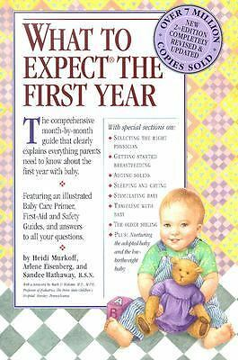 What to Expect the First Year, Second Edition, Murkoff, Heidi, Eisenberg, Arlen