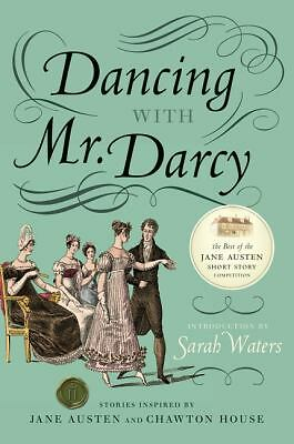 Dancing with Mr. Darcy: Stories Inspired by Jane Austen and Chawton House, Sarah