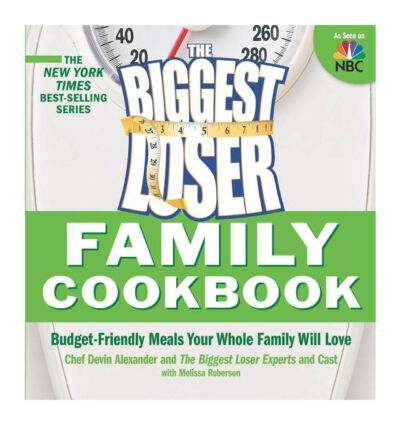 Biggest Loser Family Cookbook: Budget-Friendly Meals Your Whole Family Will Lov