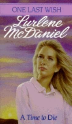 A Time to Die (One Last Wish), McDaniel, Lurlene