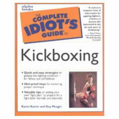 The Complete Idiot's Guide to Kickboxing, Karter, Karon, Mezger, Guy, Group, Al