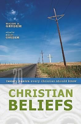 Christian Beliefs: Twenty Basics Every Christian Should Know, Wayne Grudem, Ell