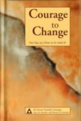 Courage to Change: One Day at a Time in Al-Anon II  Al-Anon Family Group Head I