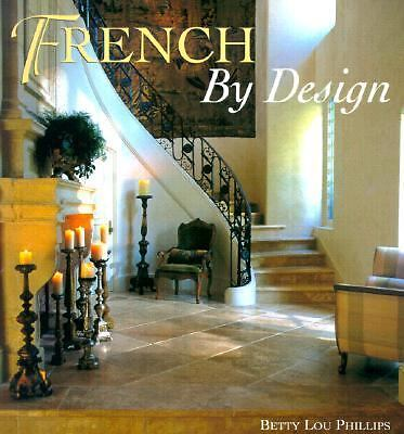 French by Design by Betty Lou Phillips
