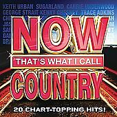 Now That's What I Call Country by Now That's What I Call Country