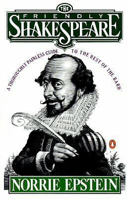 The Friendly Shakespeare: A Thoroughly Painless Guide to the Best of the Bard, E