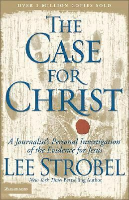 The Case for Christ:  A Journalist's Personal Investigation of the Evidence for