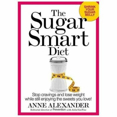 The Sugar Smart Diet: Stop Cravings and Lose Weight While Still Enjoying the Sw