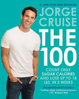The 100: Count ONLY Sugar Calories and Lose Up to 18 Lbs. in 2 Weeks  Cruise, J