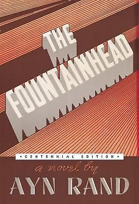 The Fountainhead (Centennial Edition Hardcover)  Ayn Rand