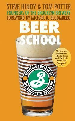 Beer School: Bottling Success at the Brooklyn Brewery  Hindy, Steve, Potter, To