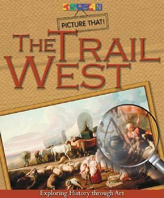 The Trail West: Exploring History Through Art (Picture That), Ellen Galford, Goo