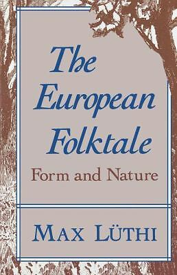 The European Folktale: Form and Nature (Folklore Studies in Translation) by Lut