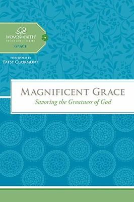 Magnificent Grace: Savoring the Greatness of God (Women of Faith Study Guide Se
