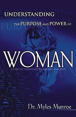 Understanding The Purpose And Power Of Woman  MUNROE MYLES