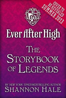 Ever After High: The Storybook of Legends  Hale, Shannon