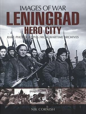 LENINGRAD: Hero City (Images of War)  Cornish, Nik