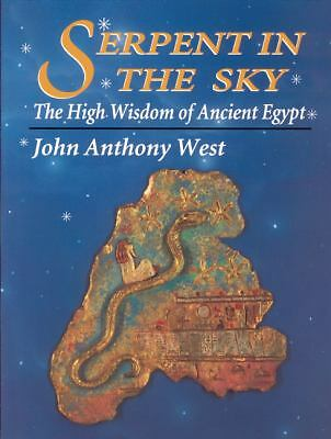 Serpent in the Sky: The High Wisdom of Ancient Egypt  West, John Anthony