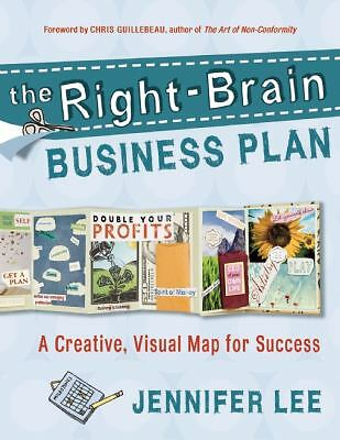 The Right-Brain Business Plan: A Creative, Visual Map for Success  Jennifer Lee