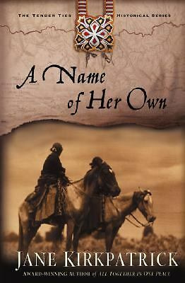 A Name of Her Own (Tender Ties Historical Series #1)  Kirkpatrick, Jane