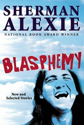 Blasphemy: New and Selected Stories by Alexie, Sherman