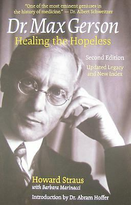 Dr. Max Gerson: Healing the Hopeless  Howard Straus