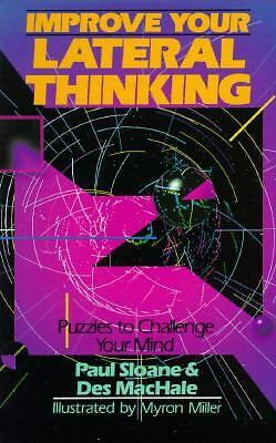 Improve Your Lateral Thinking: Puzzles To Challenge Your Mind, MacHale, Des, Slo