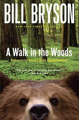 A Walk in the Woods: Rediscovering America on the Appalachian Trail (Official G