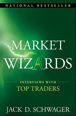 Market Wizards: Interviews With Top Traders, Schwager, Jack D.