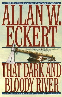 That Dark and Bloody River (Historical Fiction), Eckert, Allan