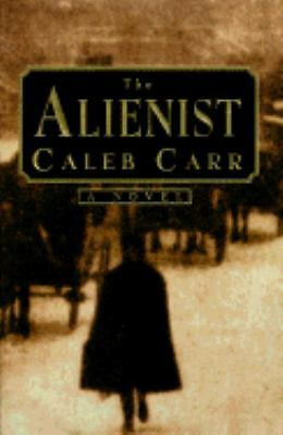 The Alienist by Carr, Caleb