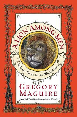 A Lion Among Men (The Wicked Years, Book 3) by Maguire, Gregory