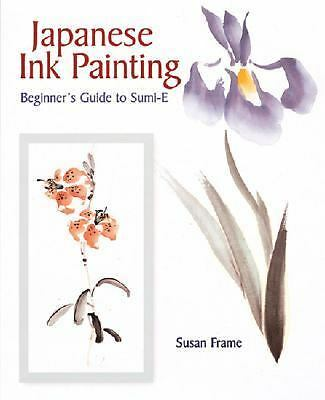 Japanese Ink Painting: Beginner's Guide to Sumi-E  Frame, Susan