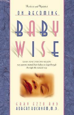 On Becoming Baby Wise, Book 1: Learn How Over One Million Babies Were Trained t
