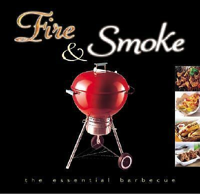 Fire and Smoke: The Essential Barbeque by Whitecap Books Cook