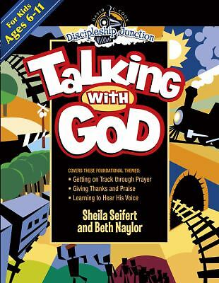 Talking with God (Discipleship Junction) by Seifert, Sheila, Naylor, Beth