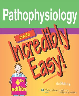 Pathophysiology Made Incredibly Easy! (Incredibly Easy! Series®)  Springhou