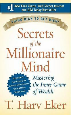 Secrets of the Millionaire Mind: Mastering the Inner Game of Wealth by Eker, T.