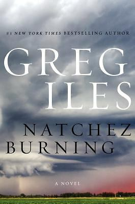 Natchez Burning: A Novel (Penn Cage)  Iles, Greg