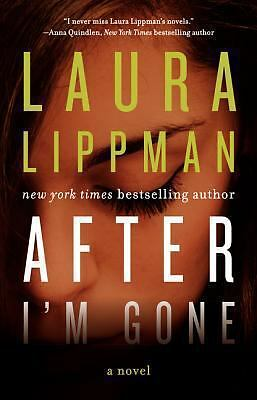 After I'm Gone: A Novel, Lippman, Laura, Good Condition, Book