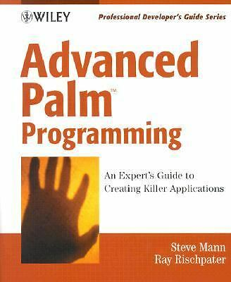 Advanced Palm Programming: Developing Real-World Applications (With CD-ROM) by