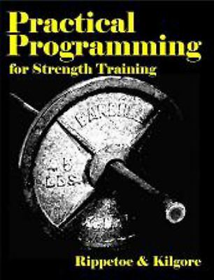 Practical Programming for Strength Training by Mark Rippetoe, Lon Kilgore