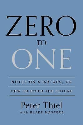 Zero to One - Thiel, Peter/ Masters, Blake