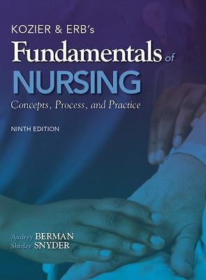 Kozier & Erb's Fundamentals of Nursing (9th Edition)  Berman Ph.D.  RN  AOCN, A