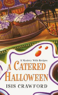 A Catered Halloween (Mystery with Recipes), Crawford, Isis, Good Condition, Book