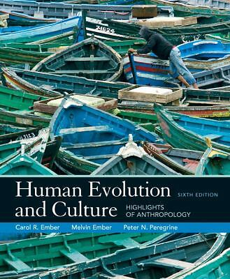 Human Evolution and Culture: Highlights of Anthropology (6th Edition), Ember, M