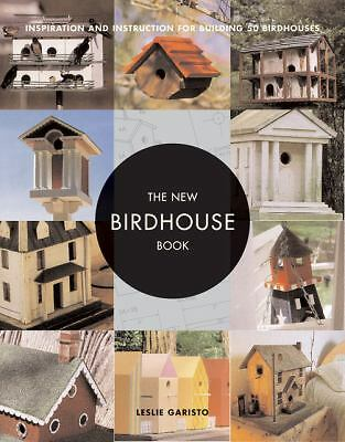 The New Birdhouse Book: Inspiration and Instruction for Building 50 Birdhouses