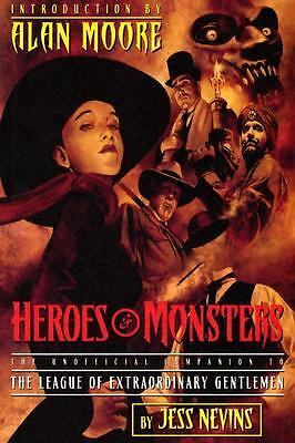 Heroes & Monsters: The Unofficial Companion to the League of Extraordinary Gent