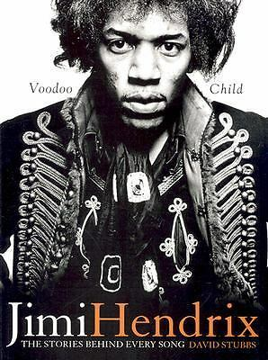 Jimi Hendrix: Voodoo Child: The Stories Behind Every Song  Stubbs, David